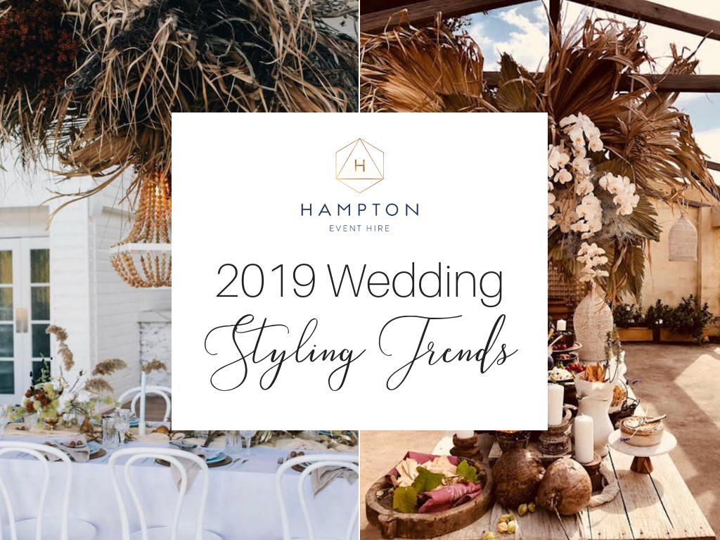 2019 Wedding Styling Trends   We Ask the Stylists! Learn more at Hampton Event Hire, Wedding furniture hire on the Gold Coast, Brisbane and Byron Bay