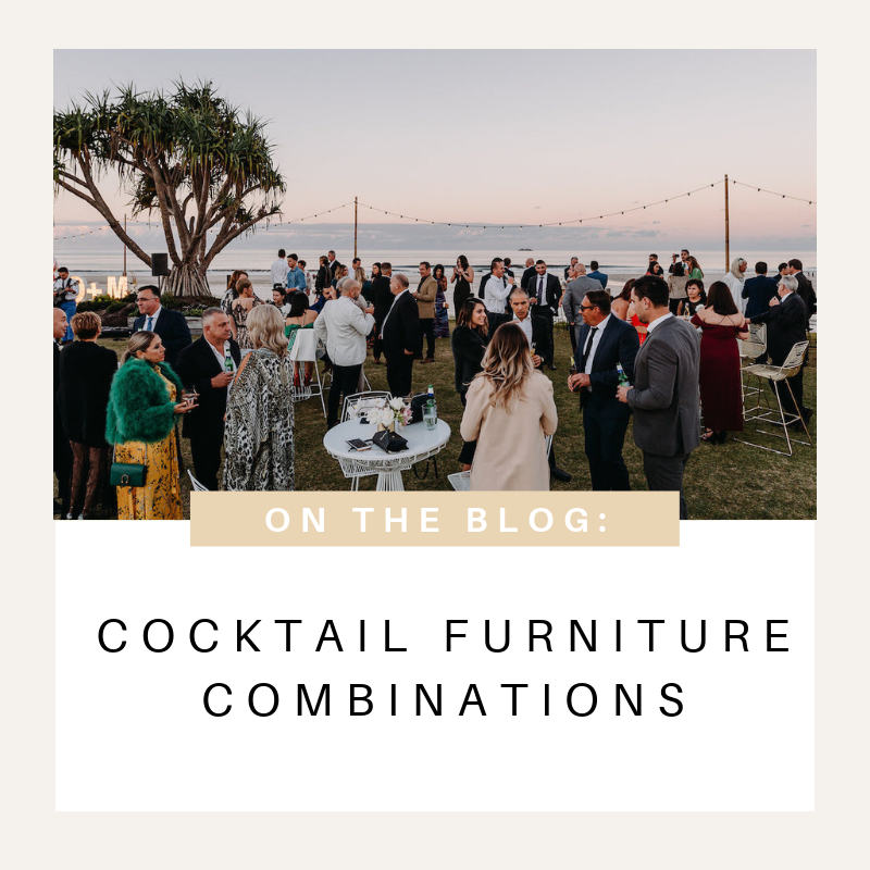 Hiring Furniture for a Cocktail Wedding! Tips & Combinations