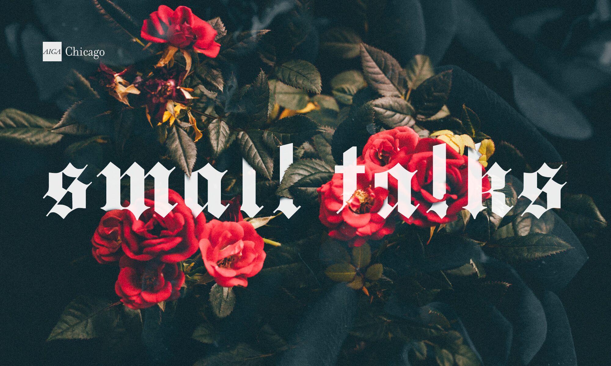 AIGA Chicago 'Small Talks'