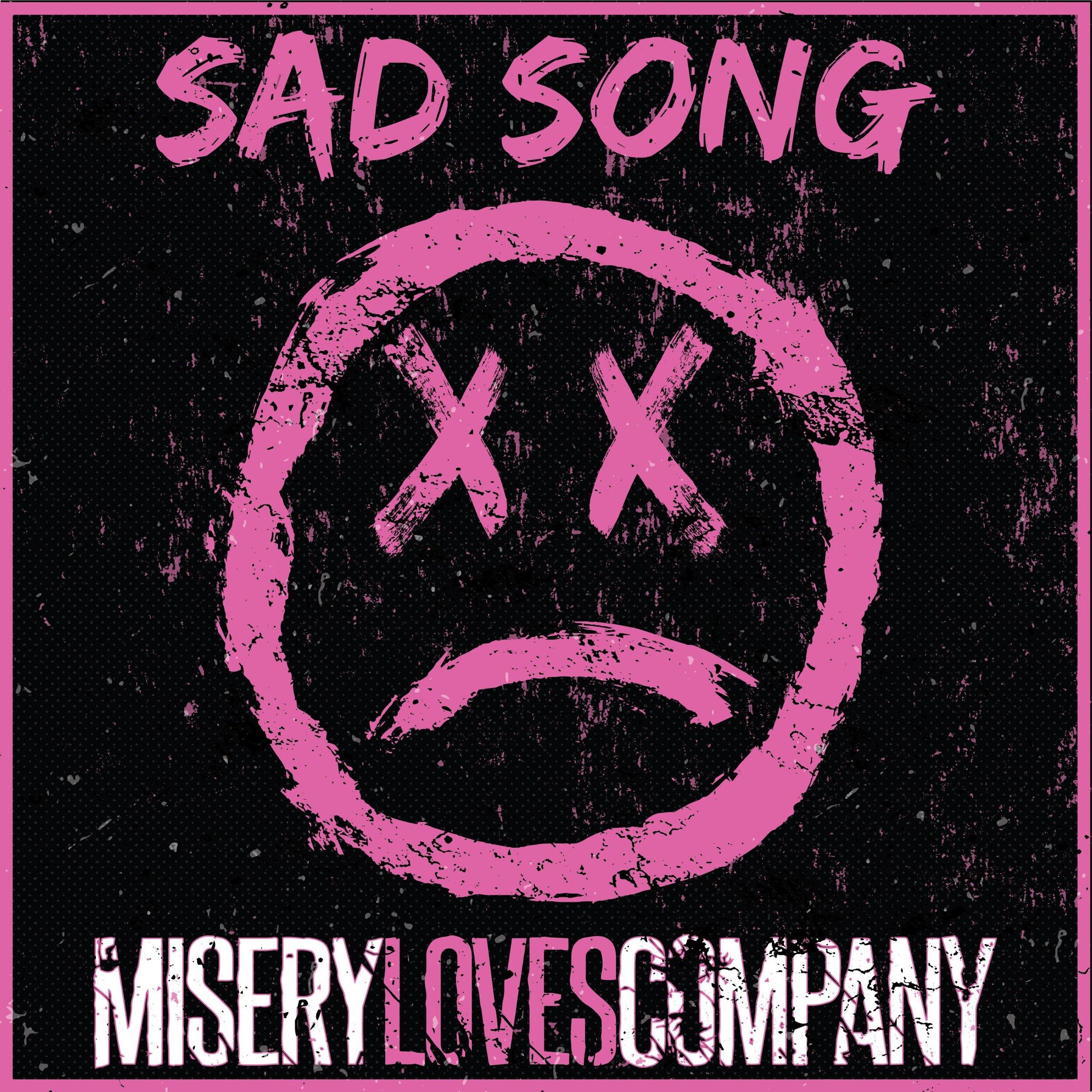 """Misery Loves Company - """"Sad Song"""""""