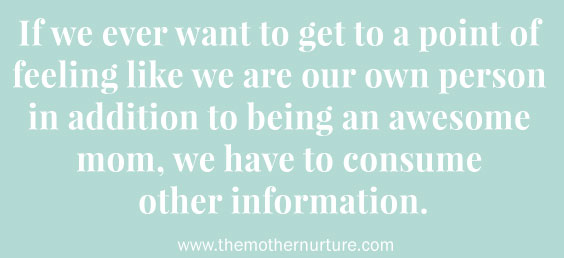 new moms have to consume other information mother nurture