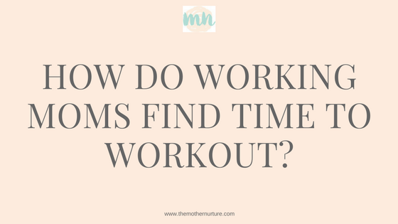 How_Do_Working_Moms_Find_Time_to_Workout_Blogheader.png