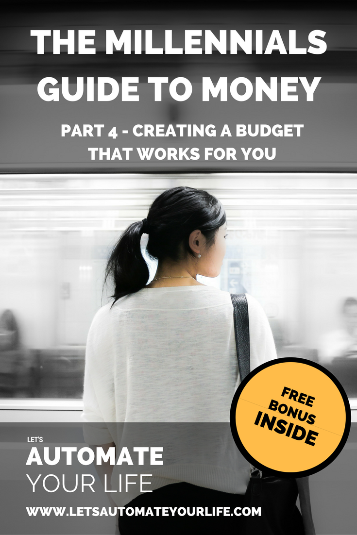 The Millennial's Guide to Money - Part 4 - Creating a Budget that Works for You
