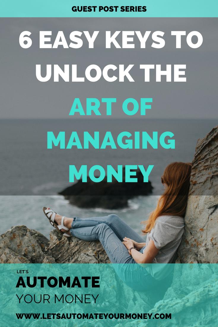 6 Easy Keys to Unlock the Art of Managing Money