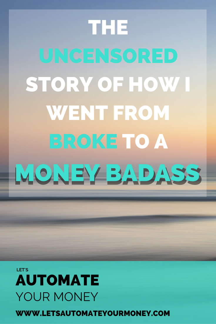The Uncensored Story of How I Went From Broke to a Money Badass