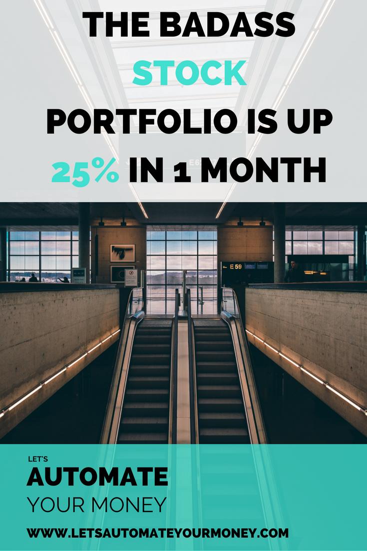 THE BADASS STOCK PORTFOLIO IS UP 25% IN 1 MONTH