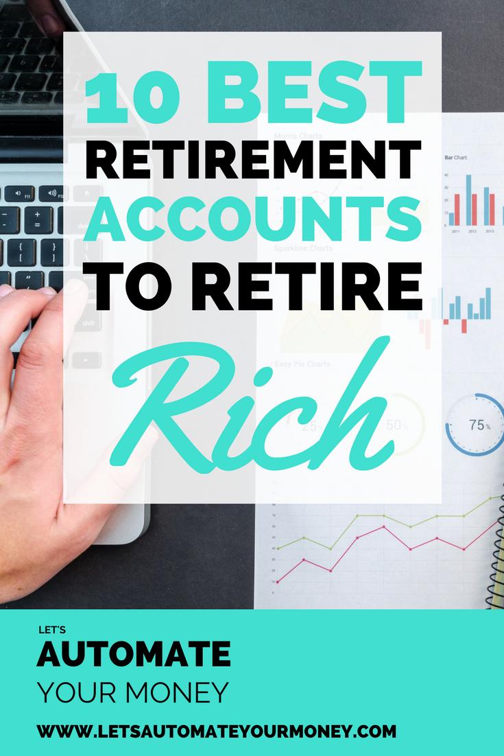 10 Best Retirement Accounts to Retire Rich