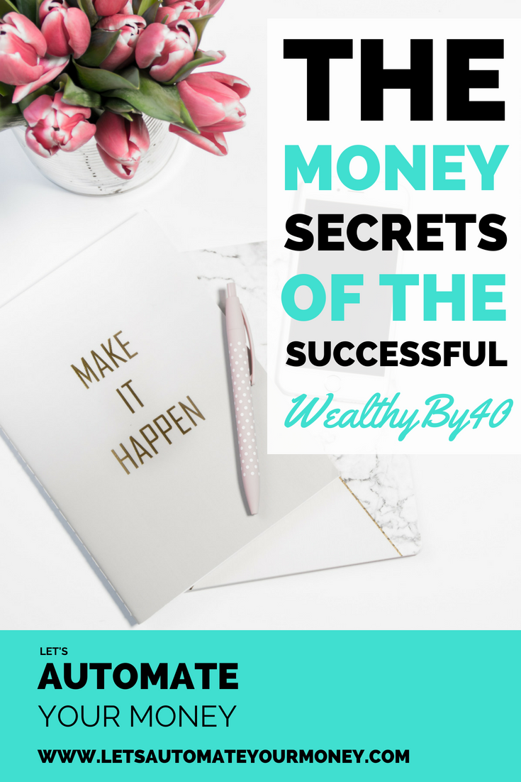 The Money Secrets of the Successful: WealthyBy40