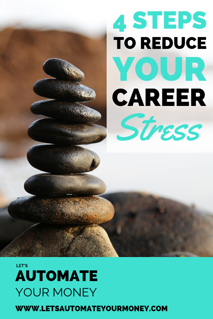 4 Steps to Reduce Your Career Stress