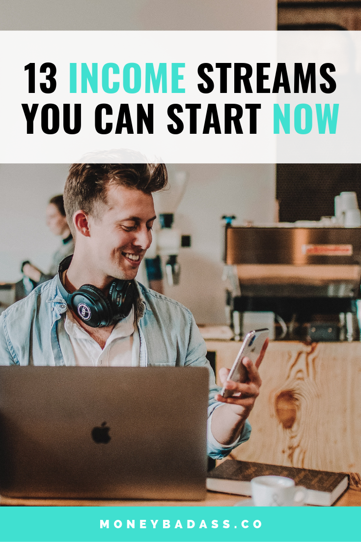 13 Income Streams You Can Start Now