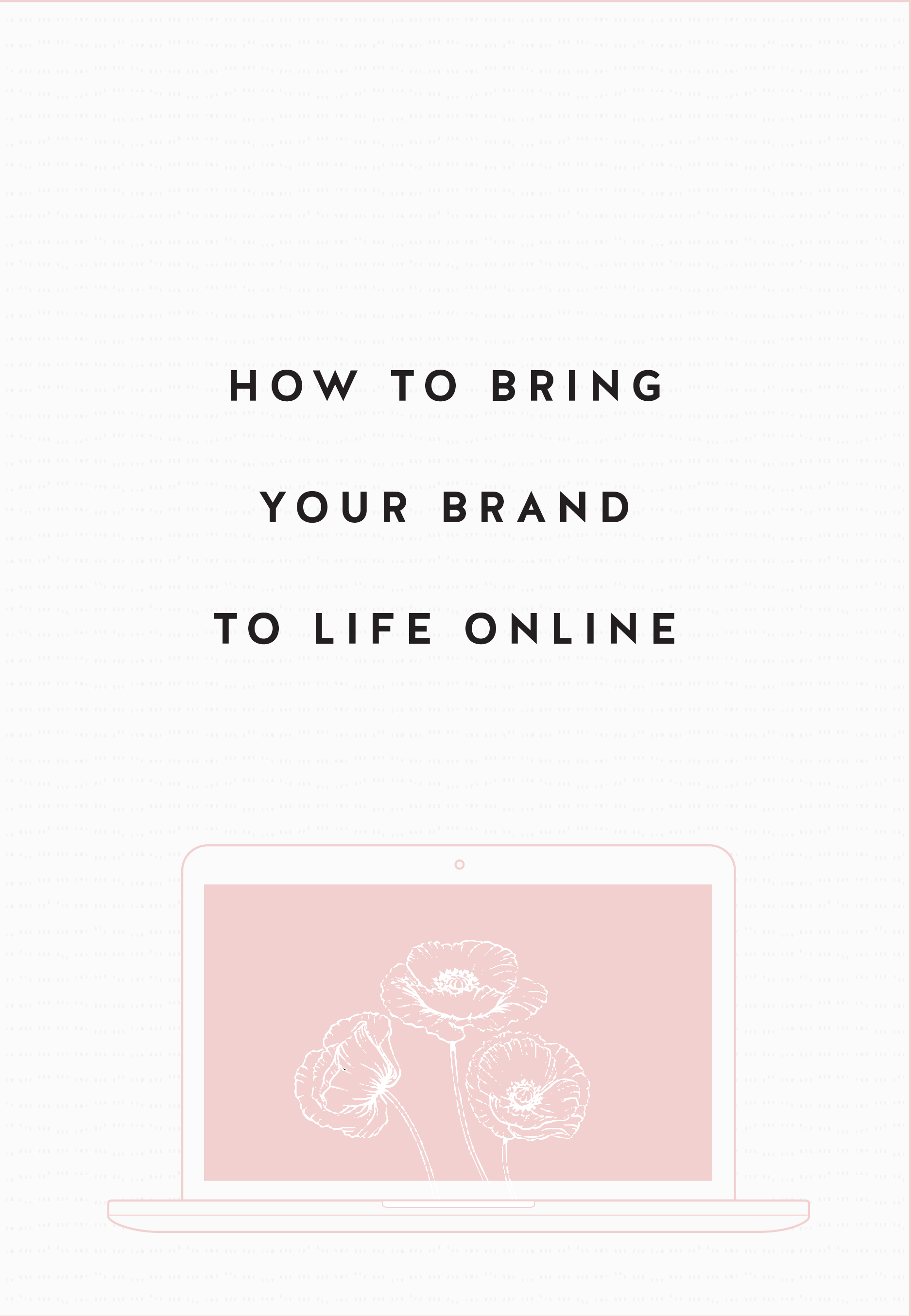 HOW-TO-BRING-YOUR-BRAND-TO-LIFE-ONLINE-01.png