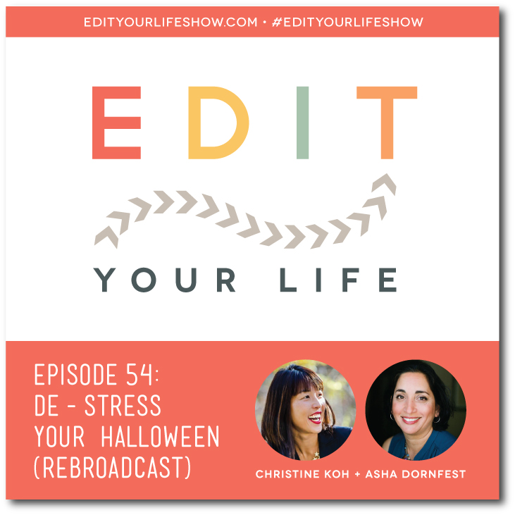 Edit Your Life podcast co-hosts Christine Koh and Asha Dornfest share tips to take the stress out of Halloween