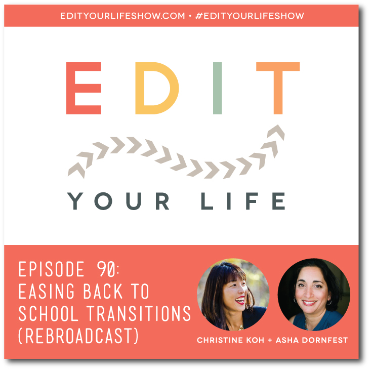 Edit Your Life podcast co-hosts Christine Koh + Asha Dornfest share tips for how to ease back to school transitions.