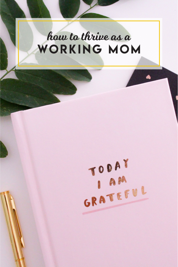 How to thrive as a working mom