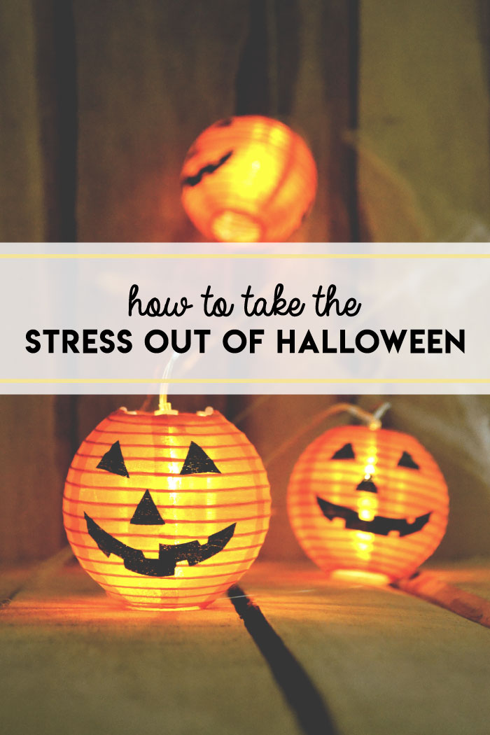 How to take the stress out of halloween
