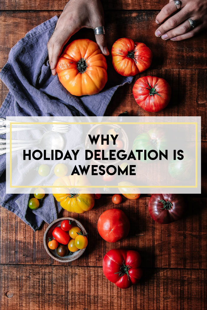 Why holiday food delegation is awesome