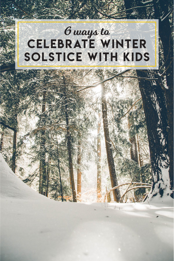 6 ways to celebrate winter solstice with kids
