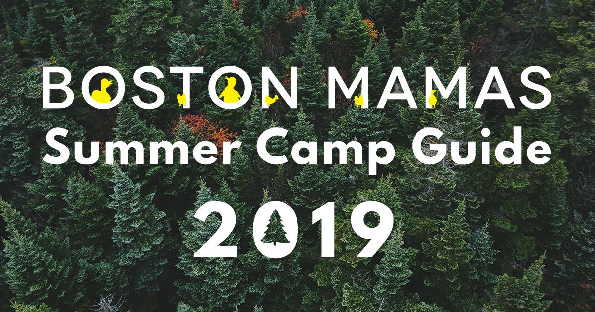 Boston Mamas Summer Camp Guide 2019