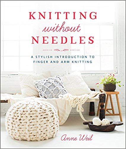 18 Awesome Craft + DIY Books: Knitting Without Needles by Anne Weil