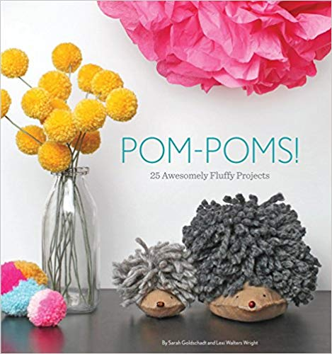 18 Awesome Craft + DIY Books: POM POMS! by Sarah Goldschadt & Lexi Walters Wright