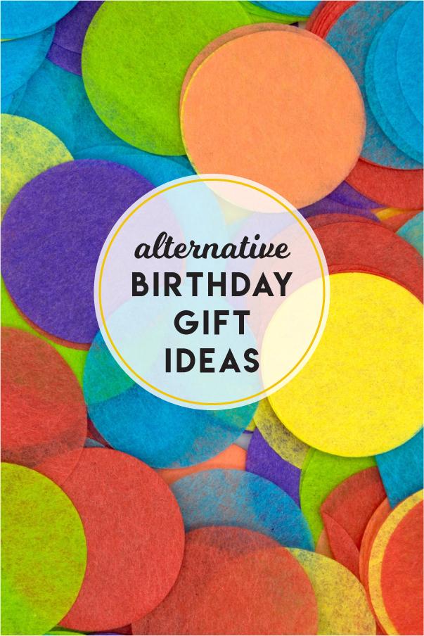 Alternative birthday gift ideas