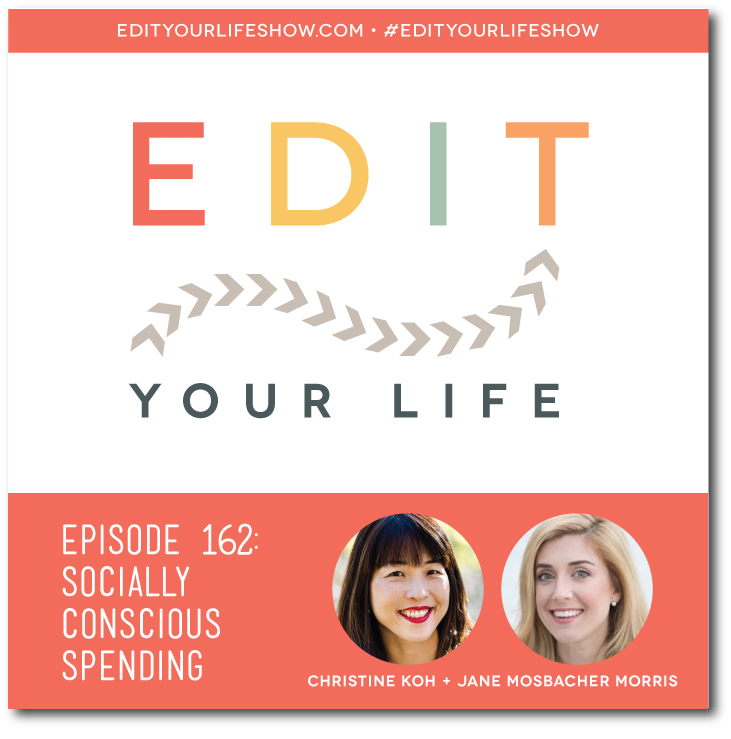 Edit Your Life podcast co-host Christine Koh interviews Jane Mosbacher Morris about socially conscious spending