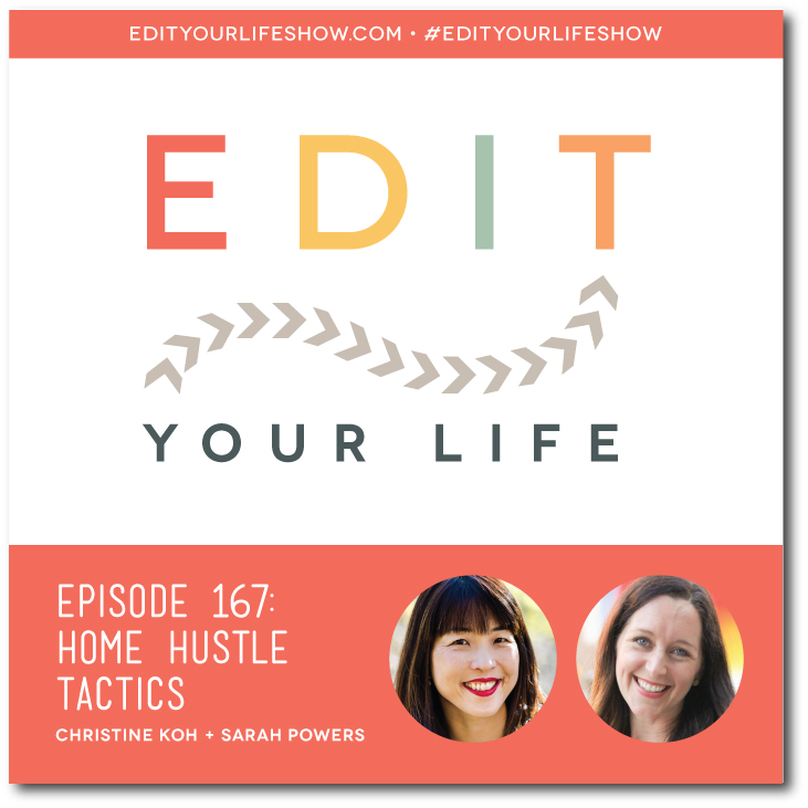 Edit Your Life co-host Christine Koh chats with The Mom Hour co-host Sarah Powers about home hustle tactics