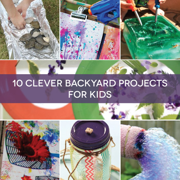 10 clever backyard projects for kids