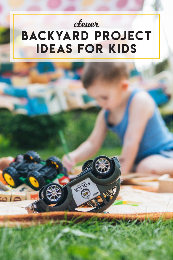 Clever backyard project ideas for kids