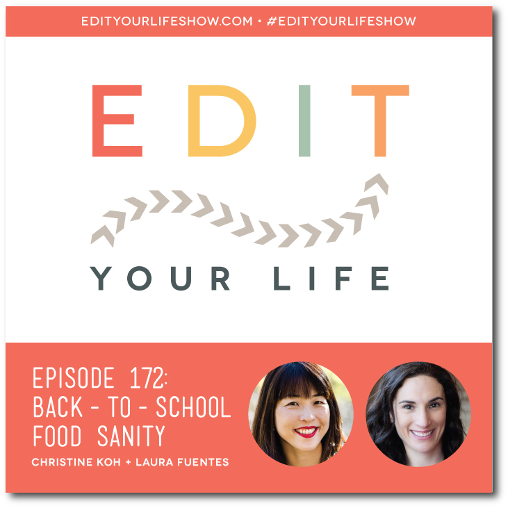 Edit Your Life podcast co-host Christine Koh interviews Laura Fuentes about back-to-school food sanity