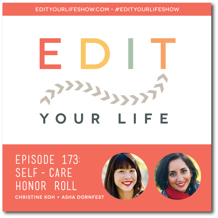 Edit Your Life podcast co-hosts Christine Koh and Asha Dornfest talk about their listeners' epic self-care moments