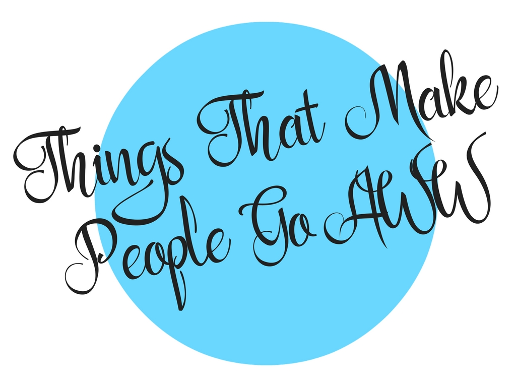 Things-That-Make-People-Go-AWWheader4.jpg
