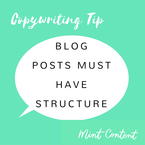 copywriting tip - blog posts must have structure