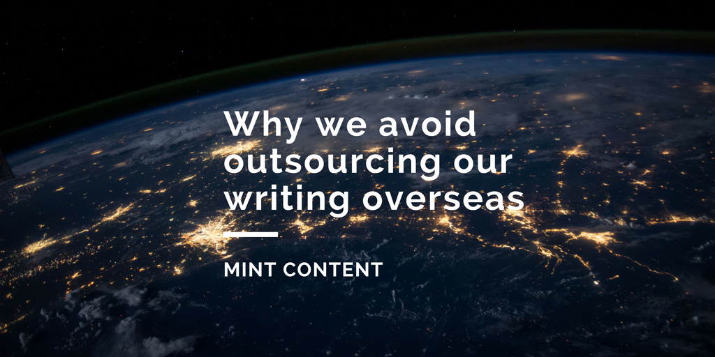 don't outsource writing overseas