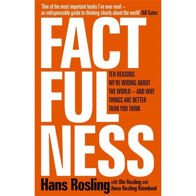 Factfulness, by Hans Rosling, Ola Rosling, and Anna Rosling