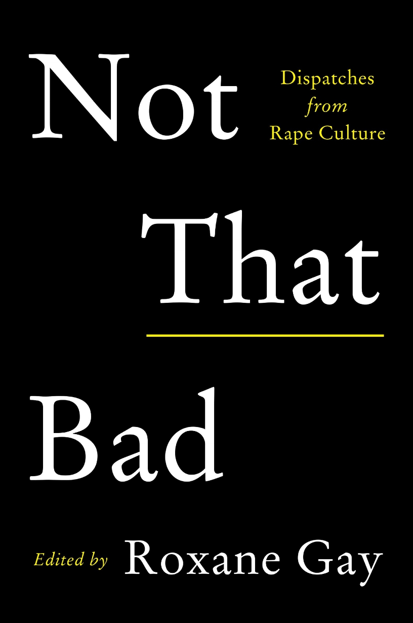 "Roxane Gay collects original and previously published pieces that address what it means to live in a world where women have to measure the harassment, violence, and aggression they face, and where they are ""routinely second-guessed, blown off, discredited, denigrated, besmirched, belittled, patronized, mocked, shamed, gaslit, insulted, bullied"" for speaking out."