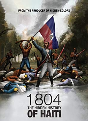 """The Hidden History of Haiti is a documentary film about the untold history of the Haitian Revolution. Produced by the creator of the best-selling """"Hidden Colors"""" film series, 1804 goes in-depth about the four principal players who were instrumental to Haiti's independence: Makandal, Dutty Bookman, Toussaint L'Ouverture, and Jean-Jacques Dessalines. This documentary provides a competing look into the strategies, the motivation and the mindset that led to Haiti being the only slave population who successfully overthrew their oppressors. A light supper will be served during the discussion.  More info ++"""