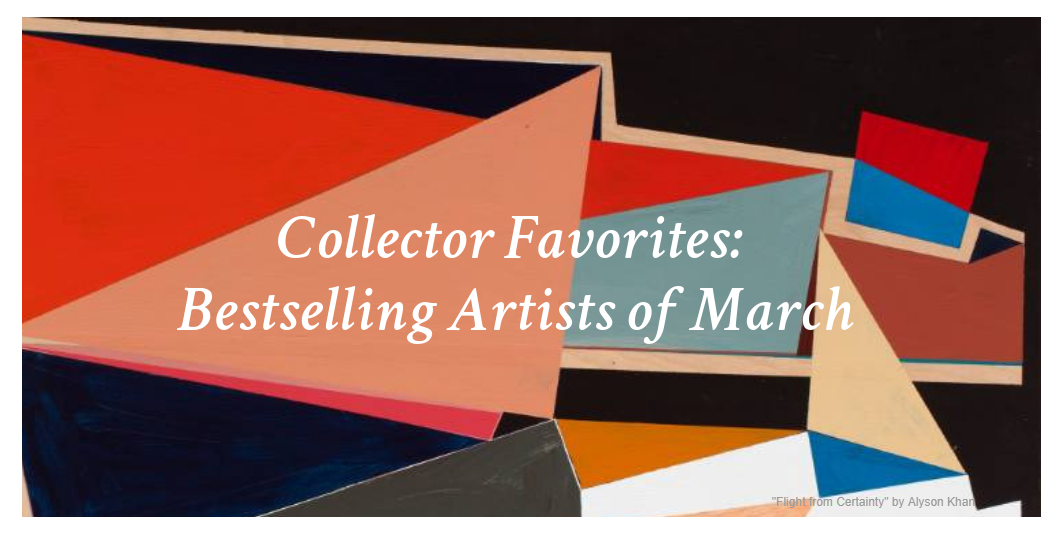 Collectors Favorites: Bestselling Artists of March   Ever wondered what other people are buying for their personal art collections? Though your tastes may differ, seeing what others are purchasing can help you discover new artists whose works you might not otherwise have considered.