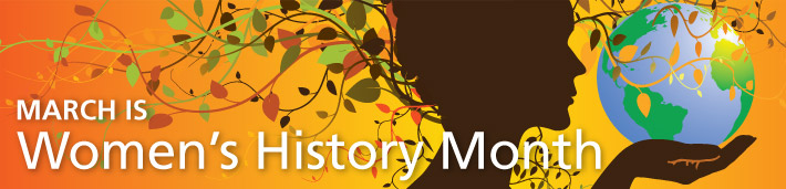 """Image Description: an orange-to-yellow-to-orange background with a brown silhouette of a woman turned to the side, holding the earth. Leaved vines appear to be growing from her head and in varied shades of green, orange, and brown. Overlaid words state """"MARCH IS Women's History Month""""."""