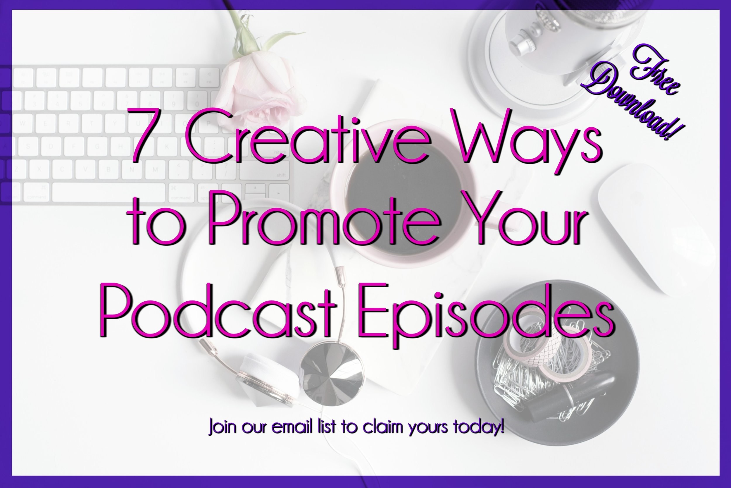 7-Creative-Ways-Promote-Podcast-Episodes