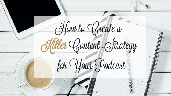 How-to-Create-Killer-Podcast-Content-Strategy.png