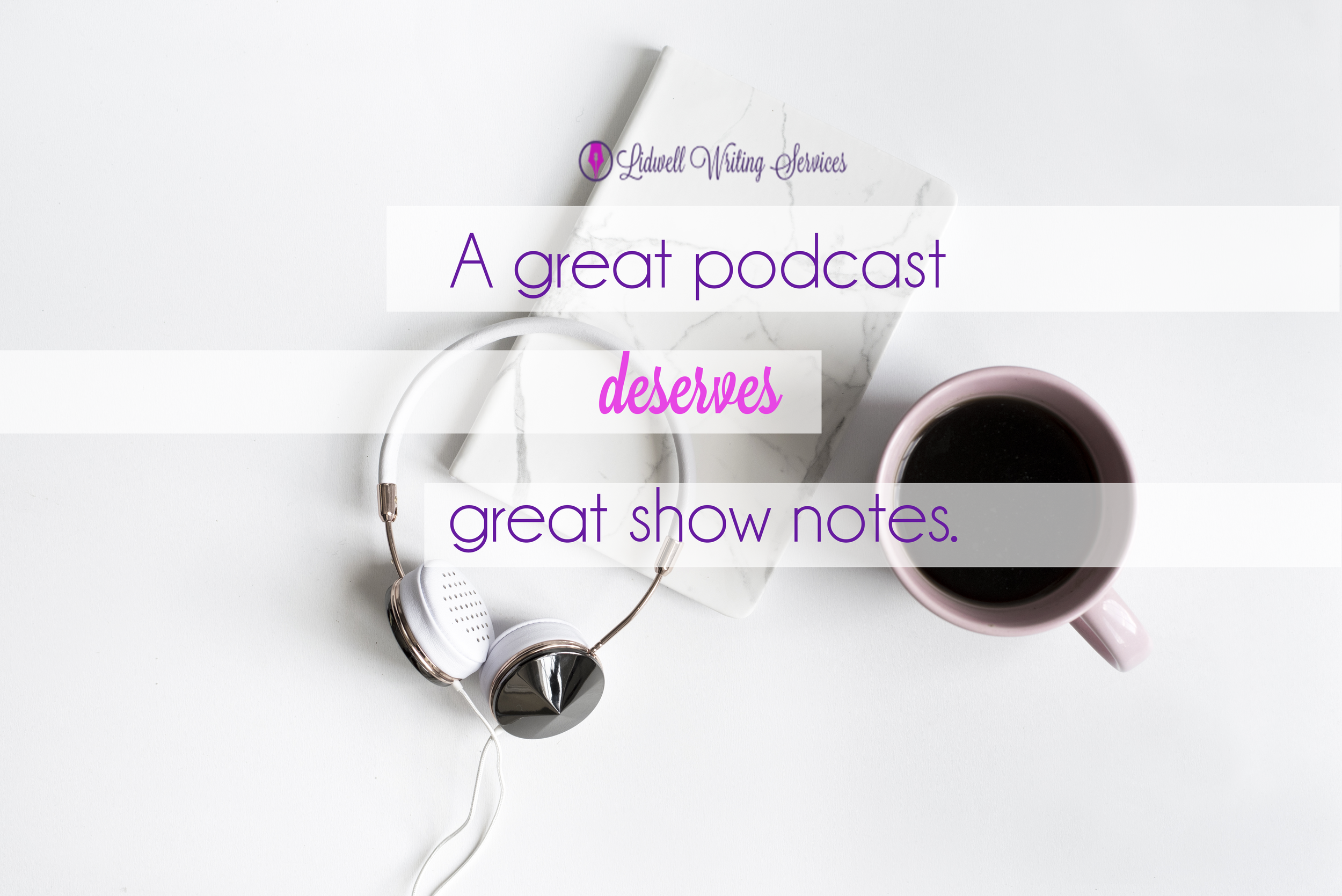 great podcast great show notes LWS.png