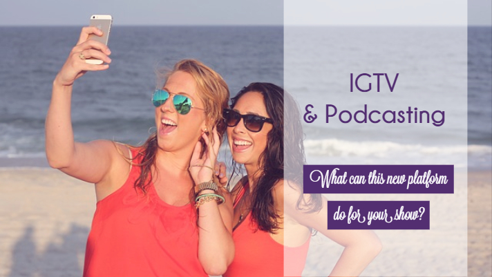 IGTV & Podcasting.jpg