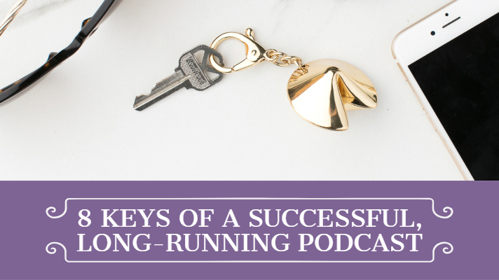 [BlogPost] 8 Keys of a Successful Long-Running Podcast.jpg