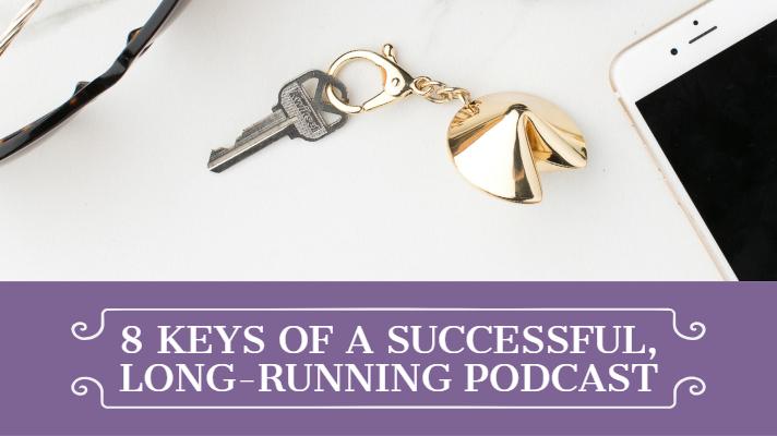[BlogPost] 8 Keys of a Successful Long-Running Podcast.jpg