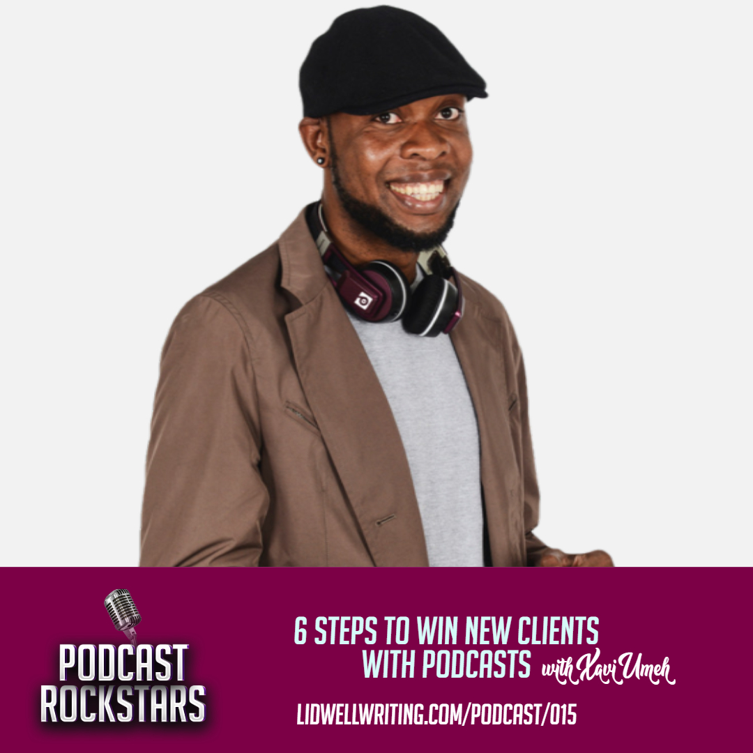 [PR015 IG Image] 6 Steps to Win New Clients with Podcasts with Xavi Umeh.jpg