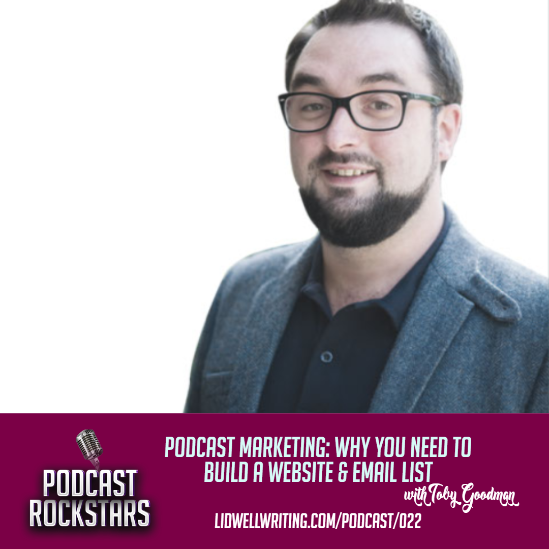 [PR022 IG Image] Podcast Marketing_ Why You Need to Build a Website & Email List with Toby Goodman.png