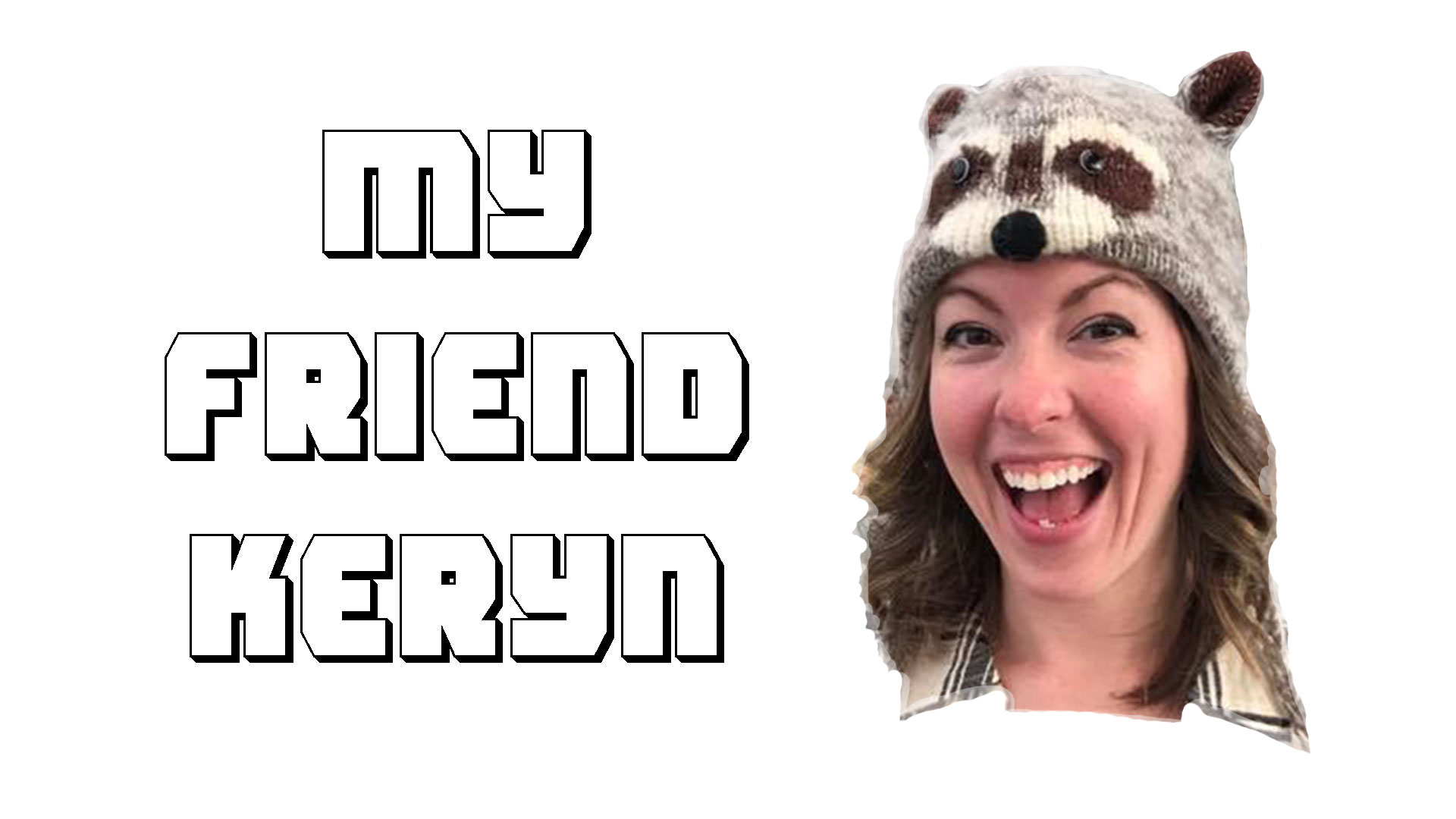 Ep. 67 - My Friend Keryn.jpg