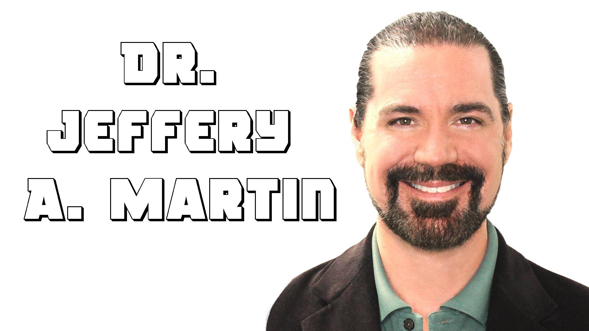 Ep. 82 - Dr. Jeffery A. Martin.jpg