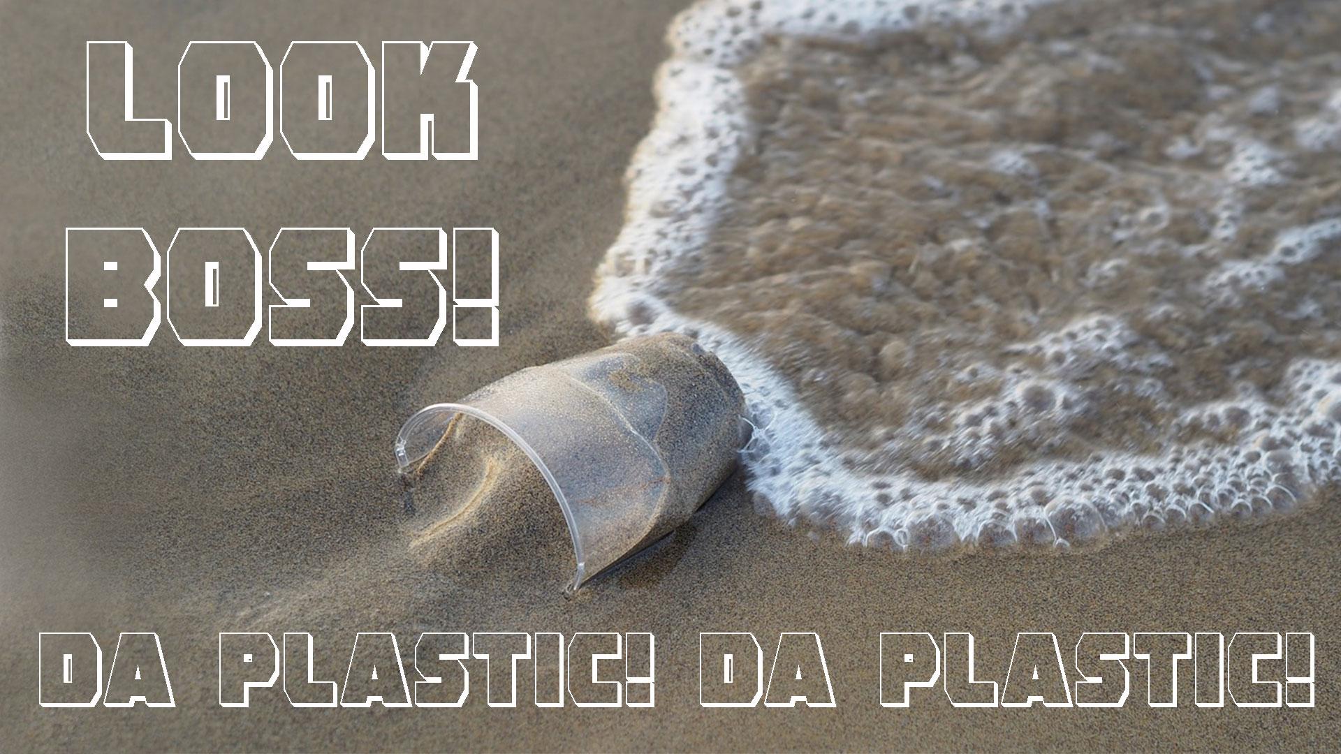 Ep. 104 - Look Boss - Da Plastic! Da Plastic!.jpg